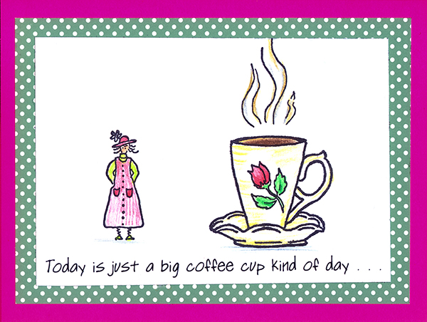Big Cup of Coffee Day Card